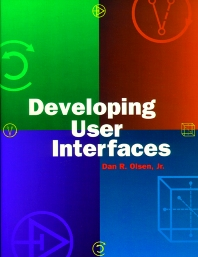 Developing User Interfaces, 1st Edition,Dan Olsen,ISBN9781558604186