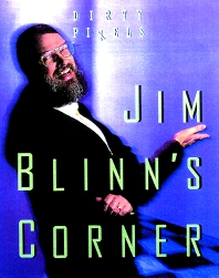 Jim Blinn's Corner: Dixty Pixels, 1st Edition,Jim Blinn,ISBN9781558604551