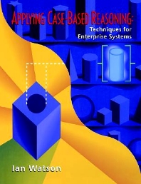 Applying Case-Based Reasoning, 1st Edition,Ian Watson,ISBN9781558604629