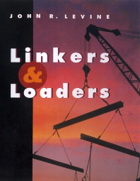Linkers and Loaders, 1st Edition,John Levine,ISBN9781558604964