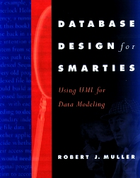 Database Design for Smarties, 1st Edition,Robert Muller,ISBN9781558605152