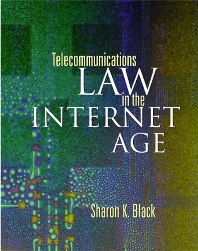 Telecommunications Law in the Internet Age, 1st Edition,Sharon Black,ISBN9781558605466