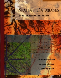 Spatial Databases, 1st Edition,Philippe Rigaux,Michel Scholl,Agnès Voisard,ISBN9781558605886