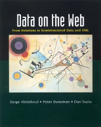Data on the Web, 1st Edition,Serge Abiteboul,Peter Buneman,Dan Suciu,ISBN9781558606227