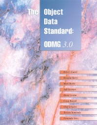 The Object Data Standard, 1st Edition,R. Cattell,Douglas K. Barry,Mark Berler,Jeff Eastman,David Jordan,Conn Russell,Olaf Schadow,Torsten Stanienda,Fernando Velez,ISBN9781558606470