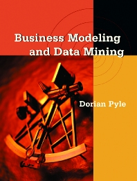 Business Modeling and Data Mining - 1st Edition - ISBN: 9781558606531, 9780080500454