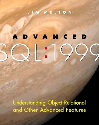 Advanced SQL:1999, 1st Edition,Jim Melton,ISBN9781558606777