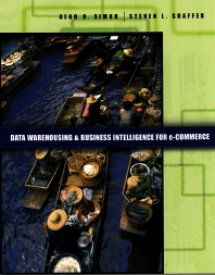 Data Warehousing And Business Intelligence For e-Commerce, 1st Edition,Alan Simon,Steven Shaffer,ISBN9781558607132