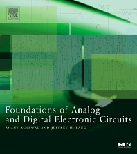 Foundations of Analog and Digital Electronic Circuits, 1st Edition,Anant Agarwal,Jeffrey Lang,ISBN9781558607354