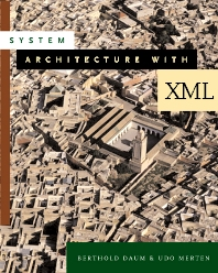 System Architecture with XML, 1st Edition,Berthold Daum,Udo Merten,ISBN9781558607453