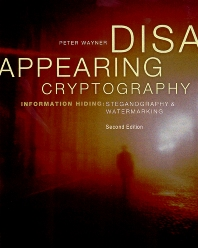 Disappearing Cryptography - 2nd Edition - ISBN: 9781558607699, 9780080504650