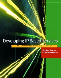 Developing IP-Based Services, 1st Edition,Monique Morrow,Kateel Vijayananda,ISBN9781558607798