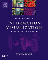 Information Visualization - 2nd Edition - ISBN: 9781558608191, 9780080478494