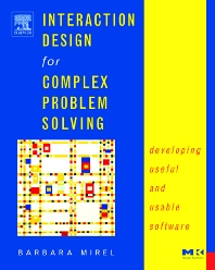 Interaction Design for Complex Problem Solving, 1st Edition,Barbara Mirel,ISBN9781558608313