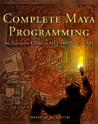 Complete Maya Programming, 1st Edition,David Gould,ISBN9781558608351