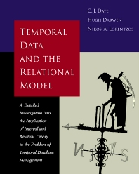 Temporal Data & the Relational Model - 1st Edition - ISBN: 9781558608559, 9780080518718