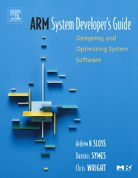 ARM System Developer's Guide, 1st Edition,Andrew Sloss,Dominic Symes,Chris Wright,ISBN9781558608740