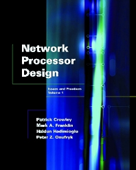 Network Processor Design, 1st Edition,Mark Franklin,Patrick Crowley,Haldun Hadimioglu,Peter Onufryk,ISBN9781558608757