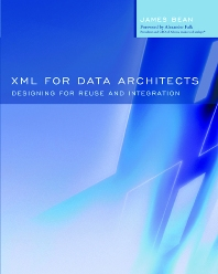 XML for Data Architects, 1st Edition,James Bean,ISBN9781558609075