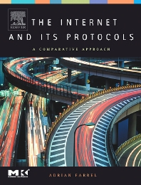 The Internet and Its Protocols, 1st Edition,Adrian Farrel,ISBN9781558609136