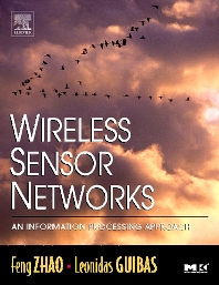 Wireless Sensor Networks, 1st Edition,Feng Zhao,Leonidas Guibas,ISBN9781558609143