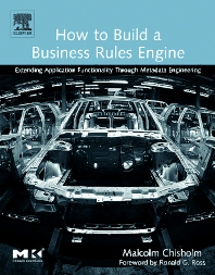 How to Build a Business Rules Engine, 1st Edition,Malcolm Chisholm,ISBN9781558609181