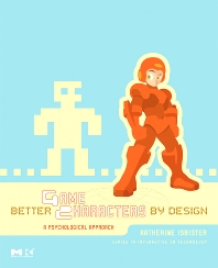 Better Game Characters by Design - 1st Edition - ISBN: 9781558609211