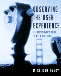Observing the User Experience - 1st Edition - ISBN: 9781558609235, 9780080497563