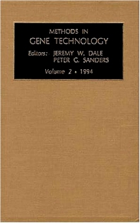 Methods in Gene Technology, Volume 2, 1st Edition,J.W. Dale,P.G. Sanders,ISBN9781559382649