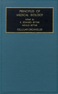 Cellular Organelles, 1st Edition,Edward Bittar,ISBN9781559388030