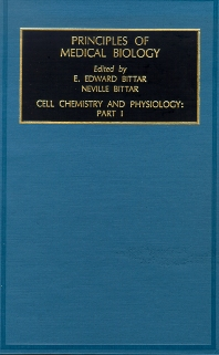 Cell Chemistry and Physiology: Part I, 1st Edition,Edward Bittar,ISBN9781559388054