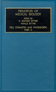 Cell Chemistry and Physiology: Part II, 1st Edition,Edward Bittar,ISBN9781559388061