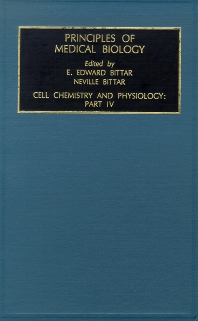 Cell Chemistry and Physiology: Part IV, 1st Edition,Edward Bittar,ISBN9781559388085