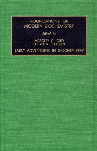 Early Adventures in Biochemistry - 1st Edition - ISBN: 9781559389600, 9780080530635