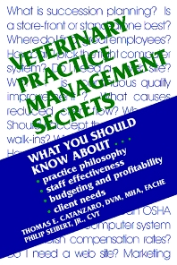 Veterinary Practice Management Secrets - 1st Edition - ISBN: 9781560534006, 9781437711349