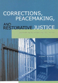 Corrections, Peacemaking and Restorative Justice, 1st Edition,Michael Braswell,John Fuller,Bo Lozoff,ISBN9781583605196