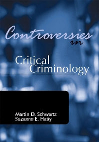 Controversies in Critical Criminology, 1st Edition,Martin Schwartz,Suzanne Hatty,ISBN9781583605219