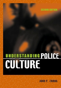 Understanding Police Culture, 2nd Edition,John Crank,ISBN9781583605455