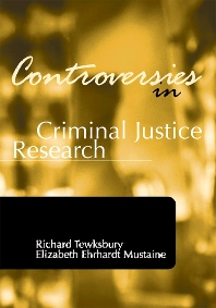 Controversies in Criminal Justice Research, 1st Edition,Richard Tewksbury,Elizabeth Mustaine,ISBN9781583605479