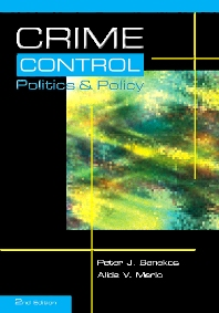 Crime Control, Politics and Policy, 2nd Edition,Peter Benekos,Alida Merlo,ISBN9781593453473