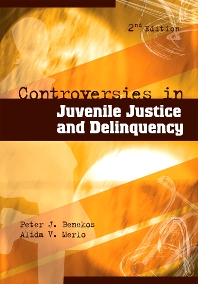 Controversies in Juvenile Justice and Delinquency, 2nd Edition,Peter Benekos,Alida Merlo,ISBN9781593455705