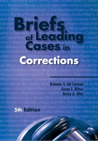 Briefs of Leading Cases in Corrections, 5th Edition,Rolando del Carmen,Susan Ritter,Betsy Witt,ISBN9781593455743