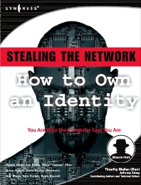 Stealing the Network: How to Own an Identity, 1st Edition,Ryan Russell,Peter Riley,Jay Beale,Chris Hurley,Tom Parker,Brian Hatch,ISBN9781597490061