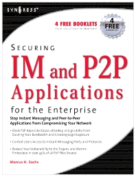 Securing IM and P2P Applications for the Enterprise, 1st Edition,Marcus Sachs,Paul Piccard,ISBN9781597490177