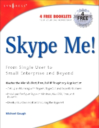 Skype Me! From Single User to Small Enterprise and Beyond, 1st Edition,Markus Daehne,ISBN9781597490320