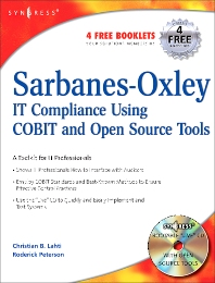 Sarbanes-Oxley Compliance Using COBIT and Open Source Tools - 1st Edition - ISBN: 9781597490368, 9780080489674