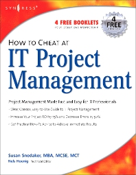 How to Cheat at IT Project Management - 1st Edition - ISBN: 9781597490375, 9780080488974