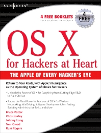 OS X for Hackers at Heart - 1st Edition - ISBN: 9781597490405, 9780080489483