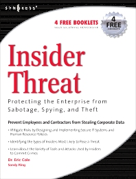 Insider Threat: Protecting the Enterprise from Sabotage, Spying, and Theft, 1st Edition,Eric Cole,Sandra Ring,ISBN9781597490481