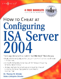 How to Cheat at Configuring ISA Server 2004 - 1st Edition - ISBN: 9781597490573, 9780080488950